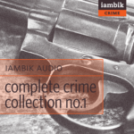 IAMBIK AUDIO - Complete Crime Collection No. 1