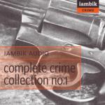 IAMBIK AUDIO - Complete Crime Collection No. 1