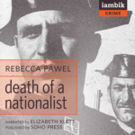 IAMBIK AUDIO - Death Of A Nationalist by Rebecca Pawel