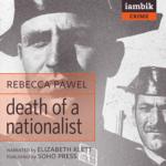 IAMBIK AUDIO - Death Of A Nationalist by Rebecca Pawel