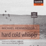 iambik audio - Hard Cold Whisper by Michael Hemmingson