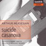 IAMBIK AUDIO - Suicide Casanova by Arthur Nersesian