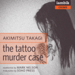 IAMBIK AUDIO - The Tattoo Murder Case by Akimitsu Takagi