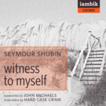 IAMBIK AUDIO - Witness To Myself by Seymour Shubin