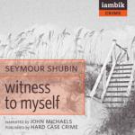 IAMBIK AUDIO - Witness To Myself by Seymour Shubin
