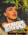 LIBRIVOX - Operation: Outer Space by Murray Leinster