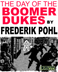 LIBRIVOX - The Day Of The Boomer Dukes by Frederik Pohl