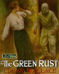 LIBRIVOX - The Green Rust by Edgar Wallace
