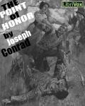 LIBRIVOX - The Point Of Honor by Joseph Conrad