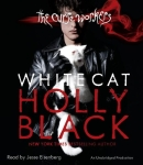 LISTENING LIBRARY - White Cat by Holly Black