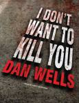 TANTOR MEDIA - I Don't Want To Kill You by Dan Wells