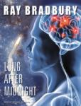 TANTOR MEDIA - Long After Midnight by Ray Bradbury