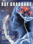 TANTOR MEDIA - Long After Midnight by Ray Bradbury