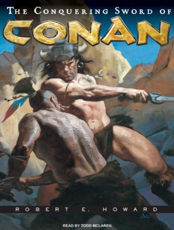 TANTOR MEDIA - The Conquering Sword Of Conan by Robert E. Howard
