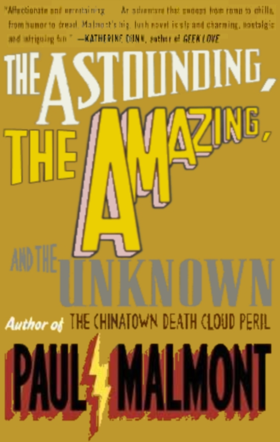 The Astounding, TheAmazing, And The Unknown by Paul Malmont (with photoshopped cover art)