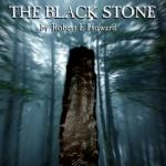 The Black Stone by Robert E. Howard
