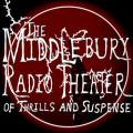 The Middlebury Radio Theater Of Thrills And Suspense