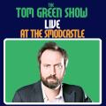 Tom Green Live At The Smodcastle