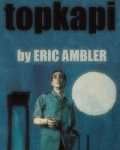 Topkapi by Eric Ambler