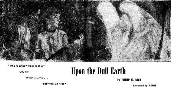 Upon The Dull Earth by Philip K. Dick - BEYOND FANTASY FICTION #9 (November 1954) illustrations by Rene Vidmer