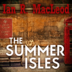 AUDIBLE FRONTIERS - The Summer Isles by Ian R. MacLeod