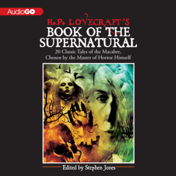 AUDIO GO - H.P. Lovecraft's Book Of The Supernatural edited by Stephen Jones