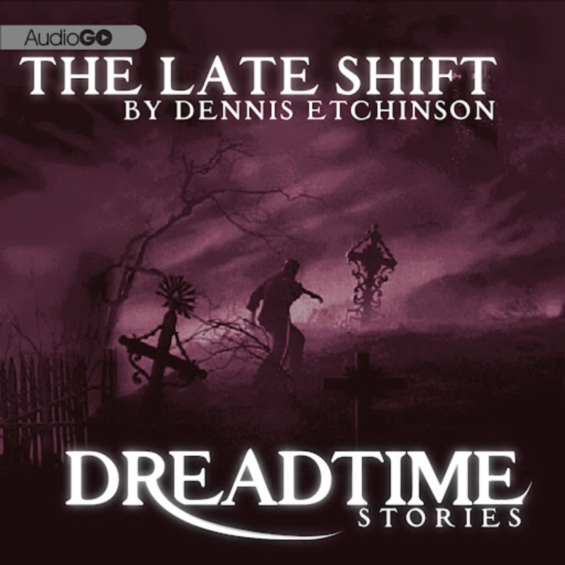 AudioGo - Fangoria: Dreadtime Stories - The Late Shift by Dennis Etchinson
