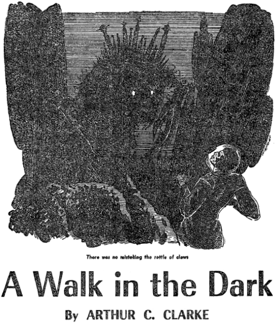 A Walk In The Dark by Arthur C. Clarke