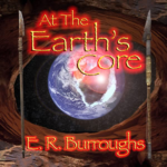 At The Earth's Core by Edgar Rice Burroughs - Podcast
