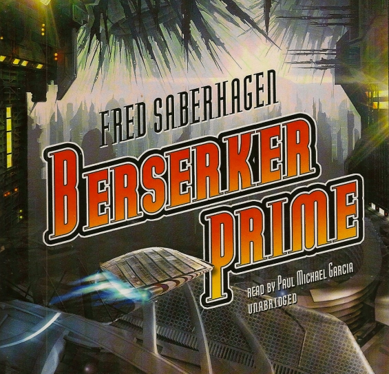 Blackstone Audio - Berserker Prime by Fred Saberhagen