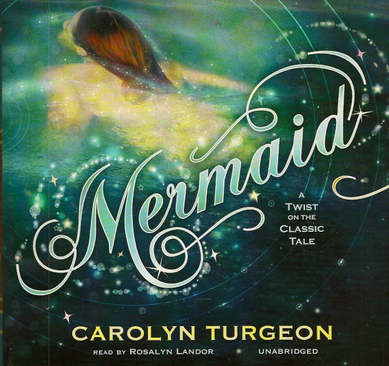 Blackstone Audio - Mermaid by Carolyn Turgeon