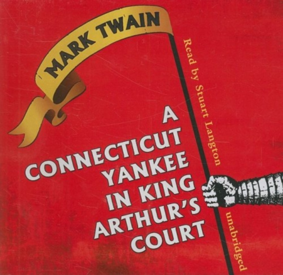 Blackstone Audio - A Connecticut Yankee in King Arthur's Court by Mark Twain