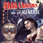 Science Fiction Audio Drama - Brad Lansky and the 4D-Verse