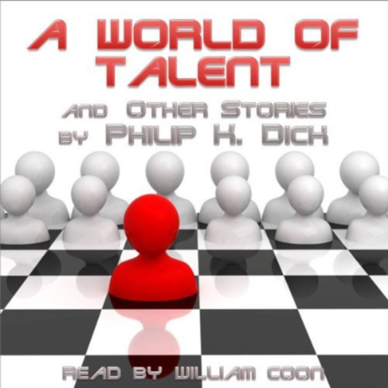 ELOQUENT VOICE - A World Of Talent and Other Stories by Philip K. Dick