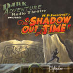 HPLHS - Dark Adventure Radio Theatre - H.P. Lovecraft's The Shadow Out Of Time