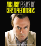 Hachette Audio - Arguably: Essays by Christopher Hitchens