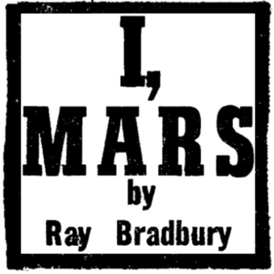 I, Mars by Ray Bradbury