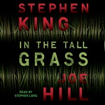 Horror Audiobook - In the Tall Grass by Stephen King and Joe Hill