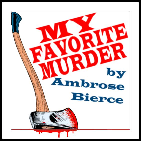 My Favorite Murder by Ambrose Bierce