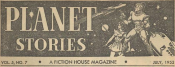 Planet Stories, July 1952 - TABLE OF CONTENTS BANNER