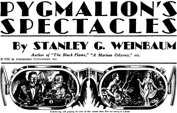 Pygmalion's Spectacles by Stanley G. Weinbaum