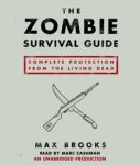 RANDOM HOUSE AUDIO - The Zombie Survival Guide: Complete Protection From The Living Dead by Max Brooks