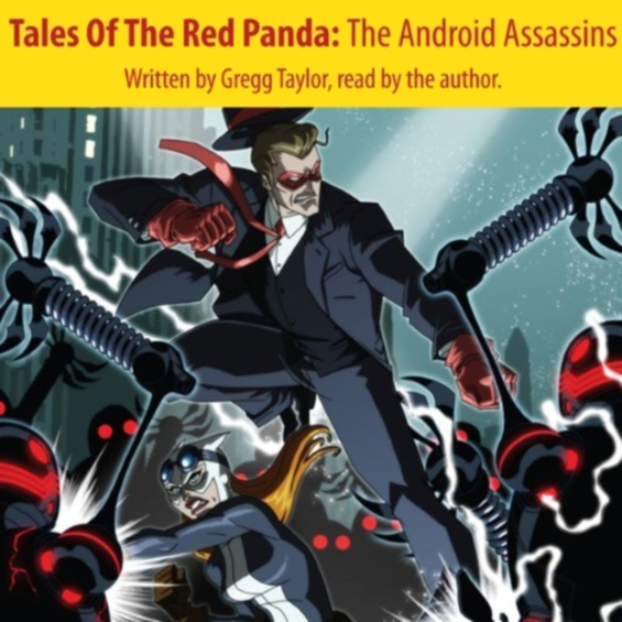 Tales Of The Red Panda - The Android Assassins by Gregg Taylor