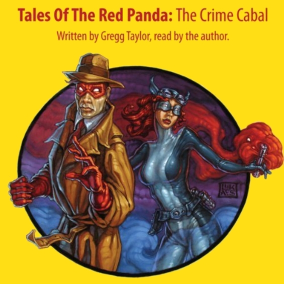 Tales Of The Red Panda - The Crime Cabal by Gregg Taylor