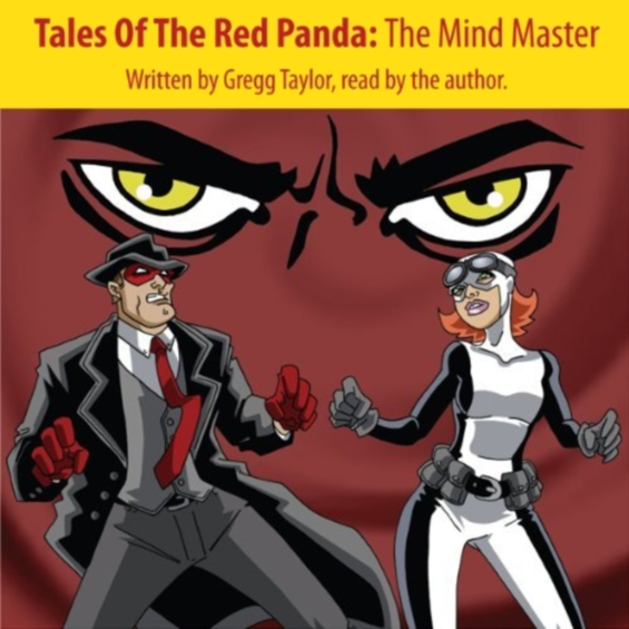 Tales Of The Red Panda - The Mind Master by Gregg Taylor
