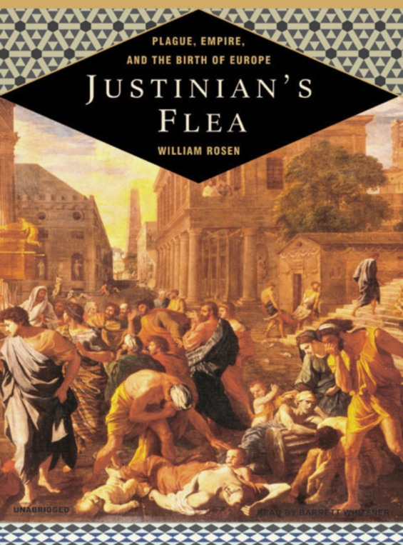 Tantor Media - Justinian's Flea: The First Great Plague And The Fall Of The Roman Empire by William Rosen