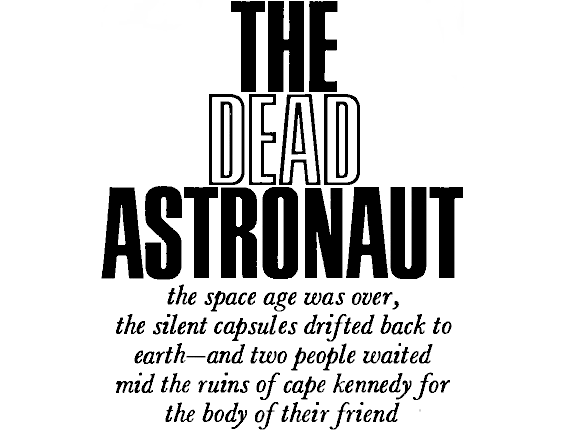 The Dead Astronaut by J.G. Ballard