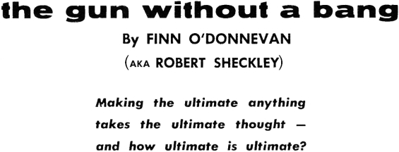 The Gun Without A Bang by Robert Sheckley