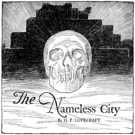 The Nameless City by H.P. Lovecraft (illustration by Jack Binder from Weird Tales, November 1938)