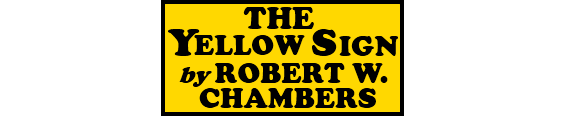 The Yellow Sign by Robert W. Chambers